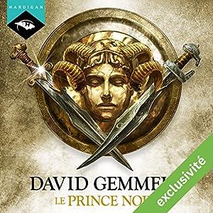 Prince Noir (Le Lion de Macédoine 2) | Livre audio Auteur(s) : David Gemmell Narrateur(s) : Nicolas Planchais