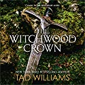 The Witchwood Crown: Book One of The Last King of Osten Ard Audiobook by Tad Williams Narrated by To Be Announced