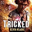 Tricked: The Iron Druid Chronicles, Book 4 Audiobook by Kevin Hearne Narrated by Christopher Ragland