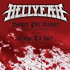 Sangre Por Sangre (Blood For Blood) / Cross To Bier (Cradle Of Bones)