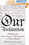 Our Declaration: A Reading of the Dec...