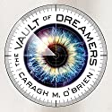 The Vault of Dreamers: Vault of Dreamers Series # 1 (       UNABRIDGED) by Caragh M. O'Brien Narrated by Emily Woo Zeller