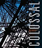 img - for Colossal: Engineering Modernity - Suez Canal, Statue of Liberty, Eiffel Tower, and Panama Canal book / textbook / text book