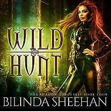 Wild Hunt: The Shadow Sorceress, Book 4 | Livre audio Auteur(s) : Bilinda Sheehan Narrateur(s) : Angela Dawe
