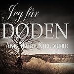 Jeg får Døden   Ane-Marie Kjeldberg