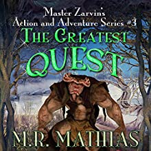 The Greatest Quest: Master Zarvin's Action and Adventure Series #3 (       UNABRIDGED) by M. R. Mathias Narrated by Erin Fossa