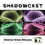 Desperate Accuse Dimension by Shadowcast [Music CD]