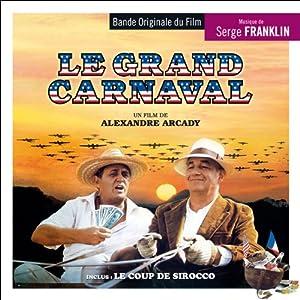 Le Grand Carnaval / Le Coup de Sirocco (OST)