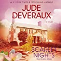 Scarlet Nights (       UNABRIDGED) by Jude Deveraux Narrated by Julia Gibson