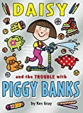 Kes Gray Daisy and the Trouble with Piggy Banks (Daisy Books)