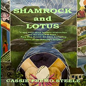 Shamrock and Lotus | [Cassie Premo Steele]