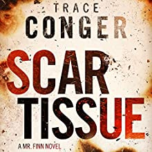 Scar Tissue: Mr. Finn, Book 2 Audiobook by Trace Conger Narrated by Kyle Tait