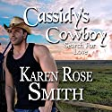 Cassidy's Cowboy: Search for Love, Book 6 Audiobook by Karen Rose Smith Narrated by Lara Asmundson