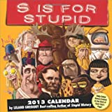 S is for Stupid 2013 Day-to-Day Calendar