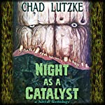 Night as a Catalyst | Chad Lutzke
