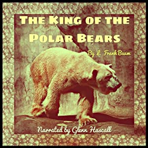 The King of the Polar Bears Audiobook