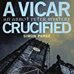 A Vicar, Crucified | Simon Parke
