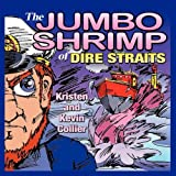 The Jumbo Shrimp of Dire Straits ~ Kevin Scott Collier