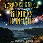 Borders of Infinity: Miles Vorkosigan Series (       UNABRIDGED) by Lois McMaster Bujold Narrated by Grover Gardner