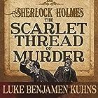 Sherlock Holmes and the Scarlet Thread of Murder Hörbuch von Luke Kuhns Gesprochen von: Joff Manning