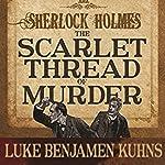 Sherlock Holmes and the Scarlet Thread of Murder | Luke Kuhns