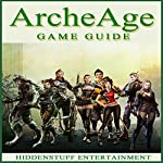 Archeage Game Guide |  HiddenStuff Entertainment