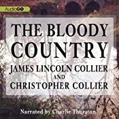 The Bloody Country | [James Lincoln Collier, Christopher Collier]