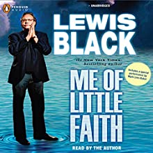 Me of Little Faith Audiobook by Lewis Black Narrated by Lewis Black