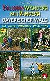 Erlebniswandern mit Kindern Bayerischer Wald: Mit vielen spannenden Freizeittipps. Mit GPS-Daten. (Rother Wanderführer)