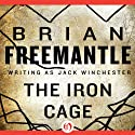 Iron Cage (       UNABRIDGED) by Brian Freemantle Narrated by Michael McConnohie
