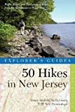 img - for Explorer's Guide 50 Hikes in New Jersey: Walks, Hikes, and Backpacking Trips from the Kittatinnies to Cape May (Third Edition) (Explorer's 50 Hikes) book / textbook / text book