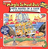 The Magic School Bus Gets Baked in a Cake: A Book About Kitchen Chemistry