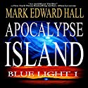 Apocalypse Island Audiobook by Mark Edward Hall Narrated by Andrew Troth