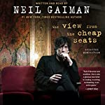 The View from the Cheap Seats: Selected Nonfiction | Neil Gaiman