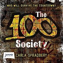 The 100 Society (       UNABRIDGED) by Carla Spradbery Narrated by Emma Weaver