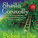 Picked to Die: An Orchard Mystery Audiobook by Sheila Connolly Narrated by Robin Miles