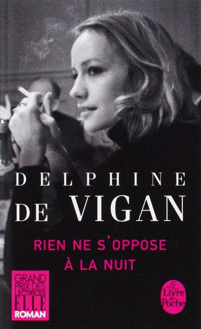 Rien ne s'oppose à la nuit de Delphine Le Vigan