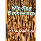 Winding Broomcorn ~ Mario Milosevic