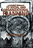 img - for A Systems Approach to Social and Organizational Planning :Cure For the Mess in Health Care? book / textbook / text book