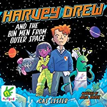 Harvey Drew and the Bin Men from Outer Space (       UNABRIDGED) by Cas Lester Narrated by Julia Barrie