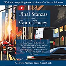 Final Stanzas Audiobook by Grant Tracey Narrated by Grant Tracy, Shelly Criswell, Travis Landhuis, Jacob Meade, Danny Z. Katz, Mitchell D. Strauss