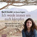 Ich werde immer um euch kämpfen: Wie mein Exmann mir meine Kinder wegnahm | Berit Kessler