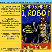I, Robot (       UNABRIDGED) by Eando Binder Narrated by Bill Mills