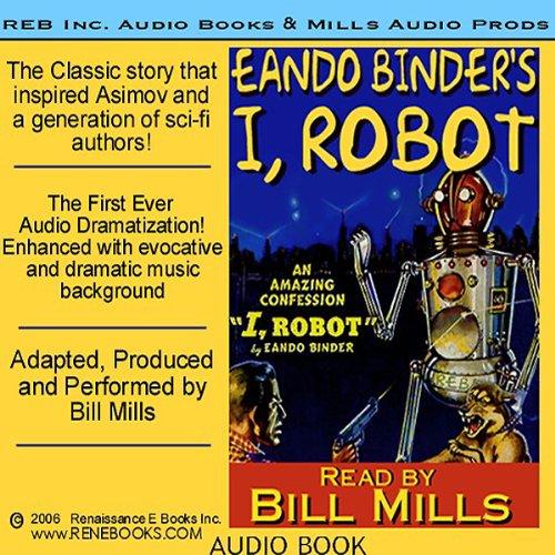 I, Robot, by Eando Binder