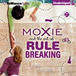Moxie and the Art of Rule Breaking: A 14-Day Mystery | Erin Dionne