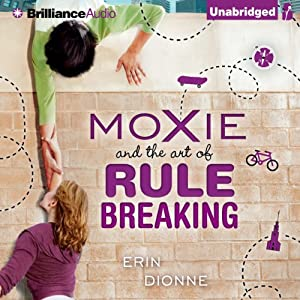 Moxie and the Art of Rule Breaking: A 14-Day Mystery | [Erin Dionne]