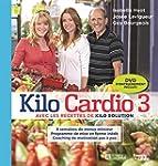 Kilo Cardio 3: Avec les recettes de K...