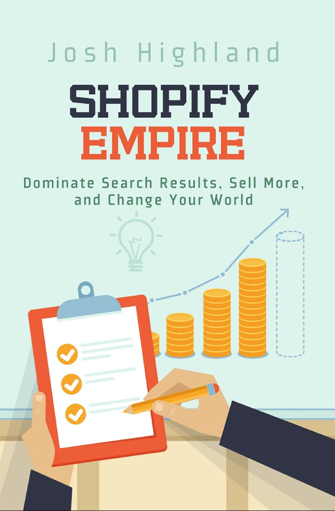 Shopify Empire: Dominate Search Results, Sell More, and Change ...