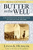 Butter in the Well: A Scandinavian Womans Tale of Life on the Prairie (Butter in the Well Series)