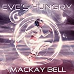 Eve's Hungry | Mackay Bell